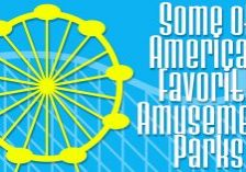 Some of America's Favorite Amusement Parks