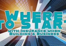Where to Start with Insurance when Building a Business_